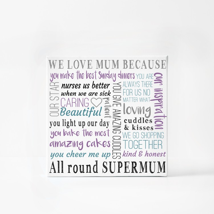 We love Mum because - Typography Canvas