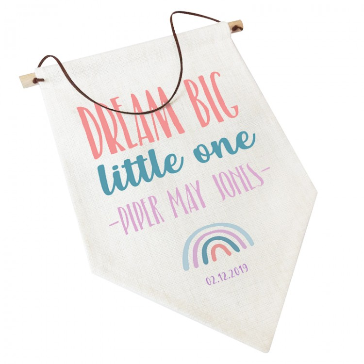 Linen Flag -  Personalised Home Decor - Dream Big Little One Rainbow
